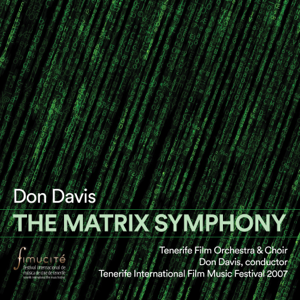 Don Davis & Tenerife Film Orchestra & Choir - The Matrix Symphony
