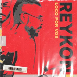 Reykon - LOCO POR VOS