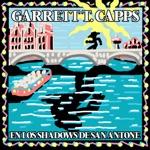 Garrett T. Capps - Goodbye San Antonio, Hello Amsterdam
