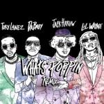 songs like WHATS POPPIN (Remix) [feat. DaBaby, Tory Lanez & Lil Wayne]