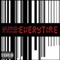 StarBoy - Everytime (feat. Wizkid & Future) - Single