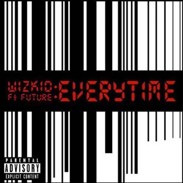 Everytime (feat. Wizkid & Future) - Single