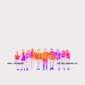 The Belonging Co - Awe + Wonder (Live)