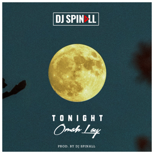 DJ Spinall - Tonight feat. Omah Lay