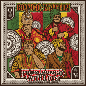 Bongo Maffin - From Bongo With Love