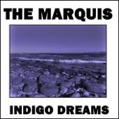 The Marquis - Indigo Dreams