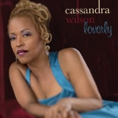 Cassandra Wilson - Lover Come Back To Me