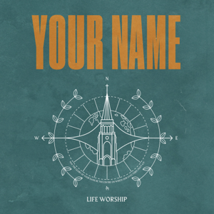 LIFE Worship - Your Name (Live)