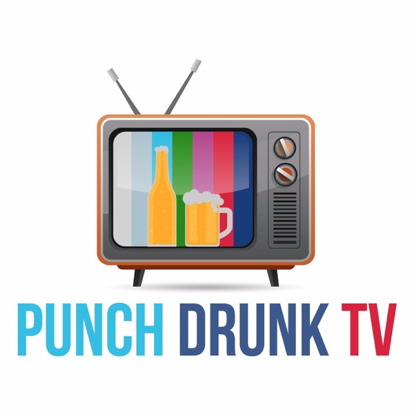 Punch Drunk TV - Podcast – Podtail