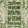 Juliet Grames - The Seven or Eight Deaths of Stella Fortuna artwork