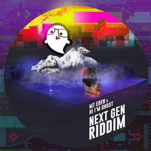 Mt. Eden & Hi I'm Ghost - Next Gen Riddim