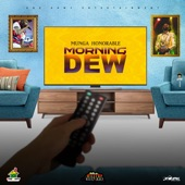 Munga Honorable - Morning Dew