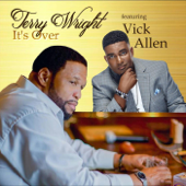 It's Over (feat. Vick Allen) - Terry Wright