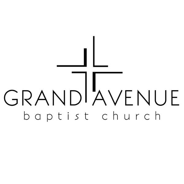 Grand Avenue Baptist Church Sermons | Listen Free on Castbox