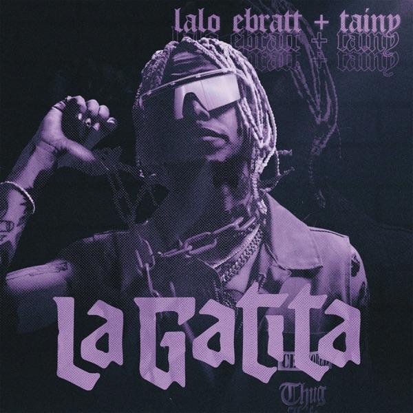 Lalo Ebratt & Tainy - La Gatita