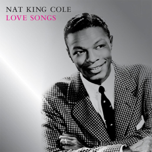 """Nat """"King"""" Cole - Let There Be Love (Remastered)"""