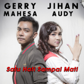 Satu Hati Sampai Mati (feat. Gerry Mahesa) - Jihan Audy