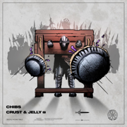 Crust & Jelly EP - Chibs - Chibs