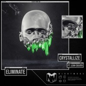 Eliminate - Crystallize (feat. Leah Culver)