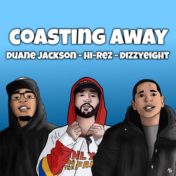 Coasting Away (feat. Hi-Rez & DizzyEight) - Single