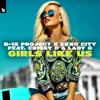 B-15 Project & Ekko City - Girls Like Us (feat. Crissy D & Lady G) artwork