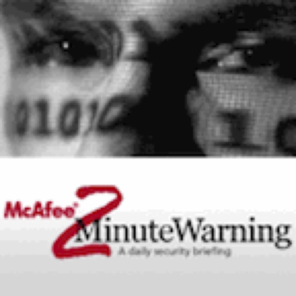 McAfee's 2Minute Warning ™ Daily Security Briefing