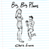 Chris Lane - Big, Big Plans
