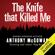 Anthony McGowan - The Knife that Killed Me (Unabridged)