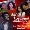Aisi Deewangi (Recreated)