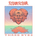Flour Flour - Three Eyes