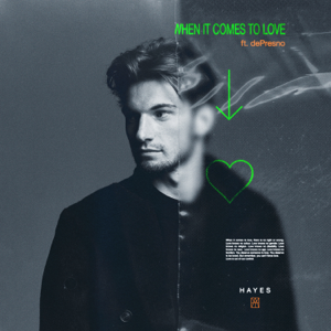 Hayes - When it Comes To Love feat. dePresno