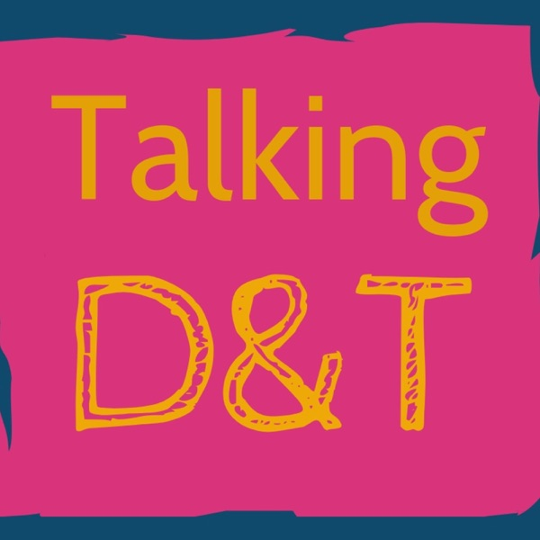 Talking D&T
