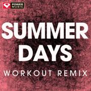 Summer Days (Extended Workout Remix) - Power Music Workout - Power Music Workout