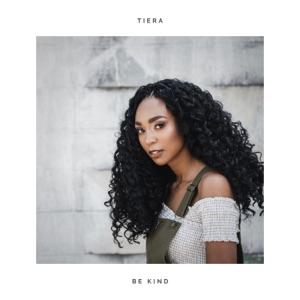 Tiera - Be Kind