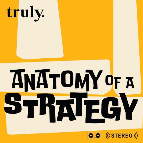 Anatomy of a Strategy