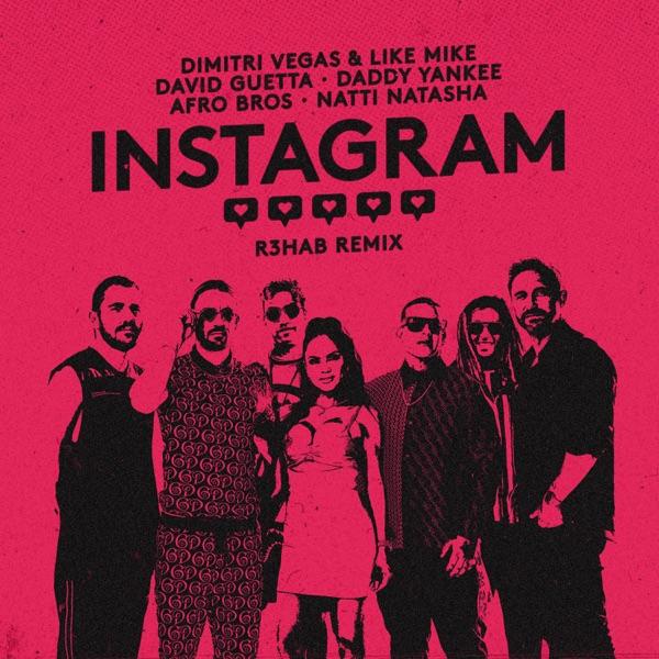 Dimitri Vegas & Like Mike, David Guetta & Daddy Yankee - Instagram (R3HAB Remix) [feat. Afro Bros, Natti Natasha & Dimitri Vegas]