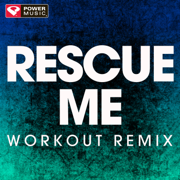 Rescue Me (Extended Workout Remix) - Power Music Workout - Power Music Workout