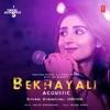 Bekhayali Acoustic Dhvani Bhanushali Version From T Series Acoustics Single