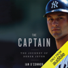 Ian O'Connor - The Captain: The Journey of Derek Jeter (Unabridged) artwork