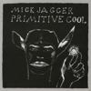 Primitive Cool - Mick Jagger