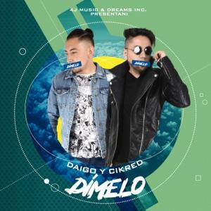 Daigo y Cikred - Dímelo