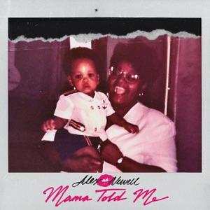 Mama Told Me - Single
