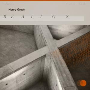 Henry Green - Realign