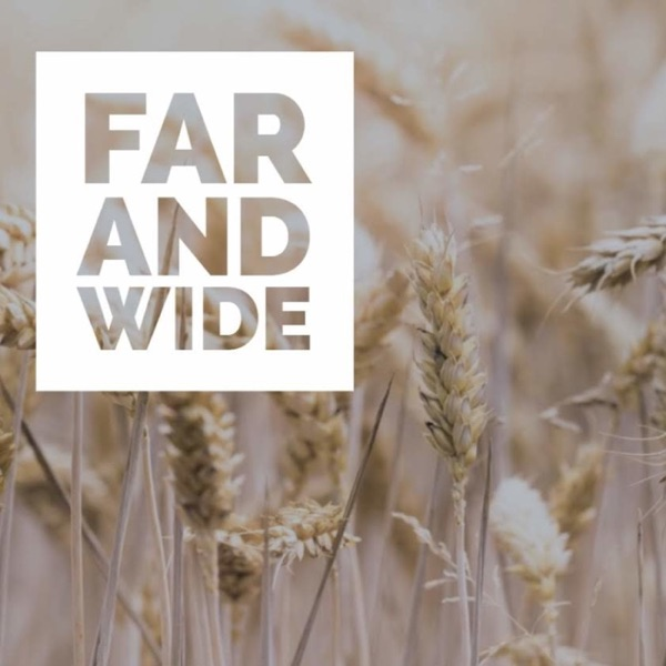 Far and Wide Podcast