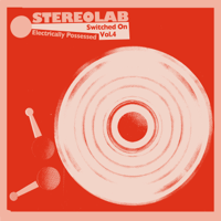 lagu mp3 Stereolab - Electrically Possessed (Switched On, Vol. 4)