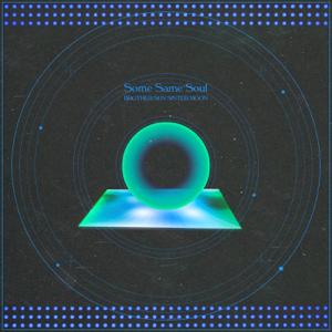 BROTHER SUN SISTER MOON - Some Same Soul - EP
