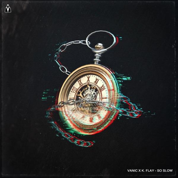 Vanic & K.Flay - So Slow