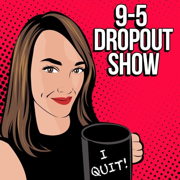 9-5 Dropout Show