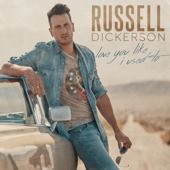 Love You Like I Used To Russell Dickerson