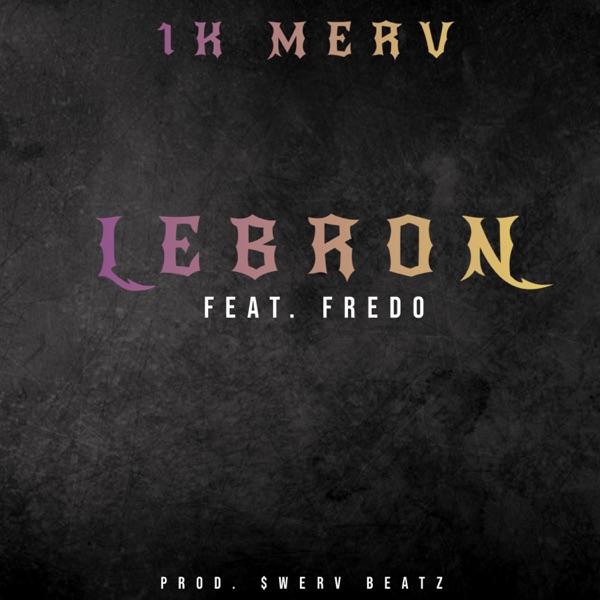 LeBron (feat. Fredo) - Single